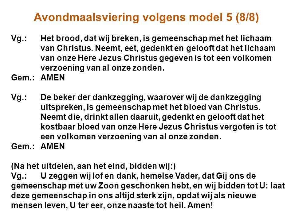 Avondmaalsviering volgens model 5 (8/8) Vg.:Het brood, dat wij breken, is gemeenschap met het lichaam van Christus.