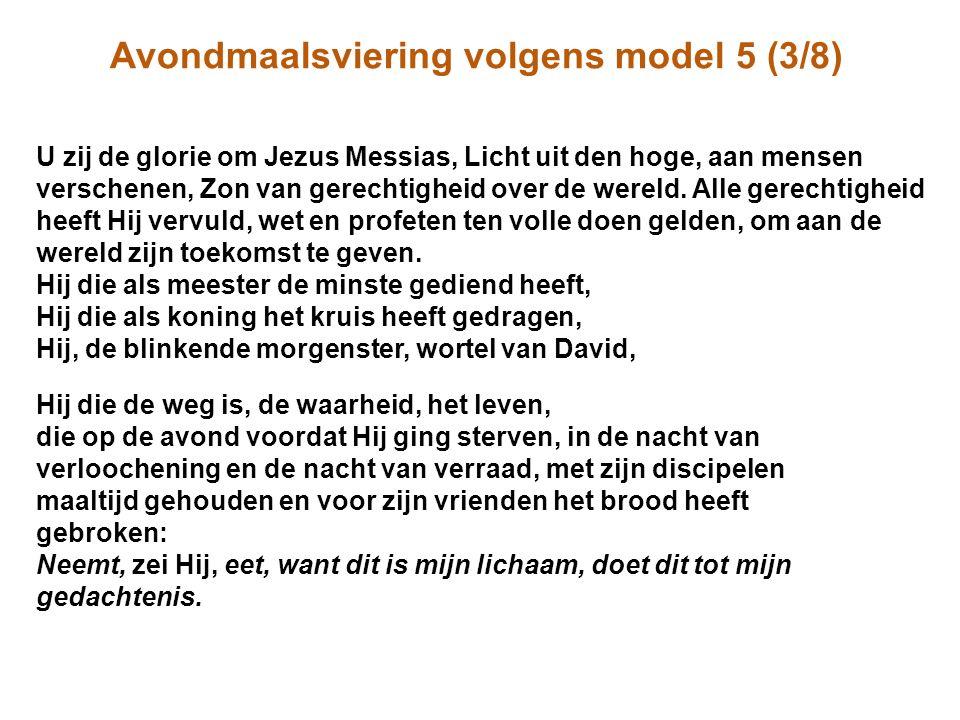 Avondmaalsviering volgens model 5 (3/8) U zij de glorie om Jezus Messias, Licht uit den hoge, aan mensen verschenen, Zon van gerechtigheid over de wereld.