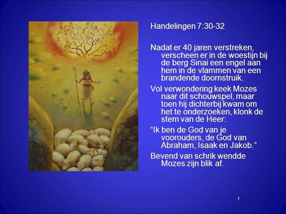8 Hebreeen 11:26-27 Omdat hij uitzag naar de beloning waardeerde hij de smaad van Christus hoger dan de schatten van Egypte.