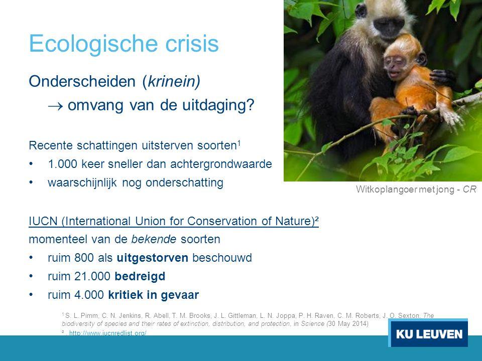 Ecologische crisis Onderscheiden (krinein)  omvang van de uitdaging.