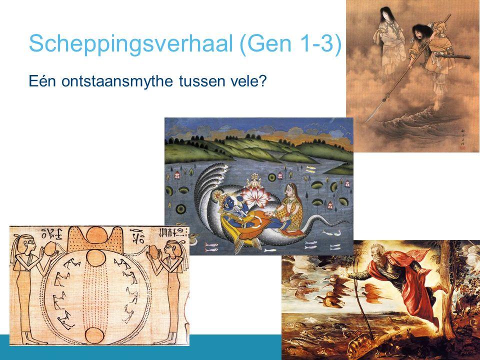 Scheppingsverhaal (Gen 1-3) Eén ontstaansmythe tussen vele?