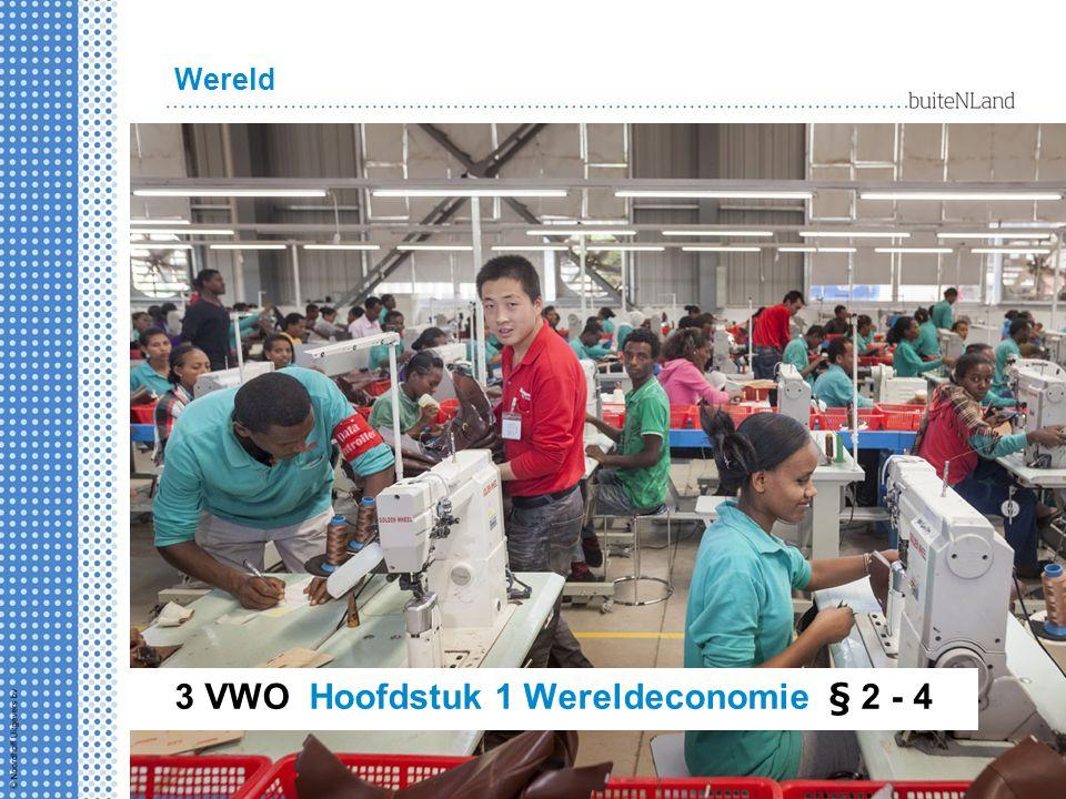 Wereld 3 VWO Hoofdstuk 1 Wereldeconomie § 2 - 4