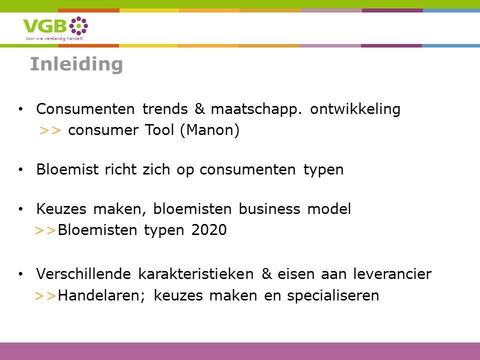 Voor wie verstandig handelt. Inleiding Consumenten trends & maatschapp.