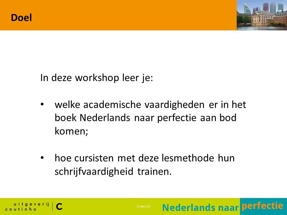 4 van 22 Programma Stellingen Presentatie Nederlands naar perfectie Casussen