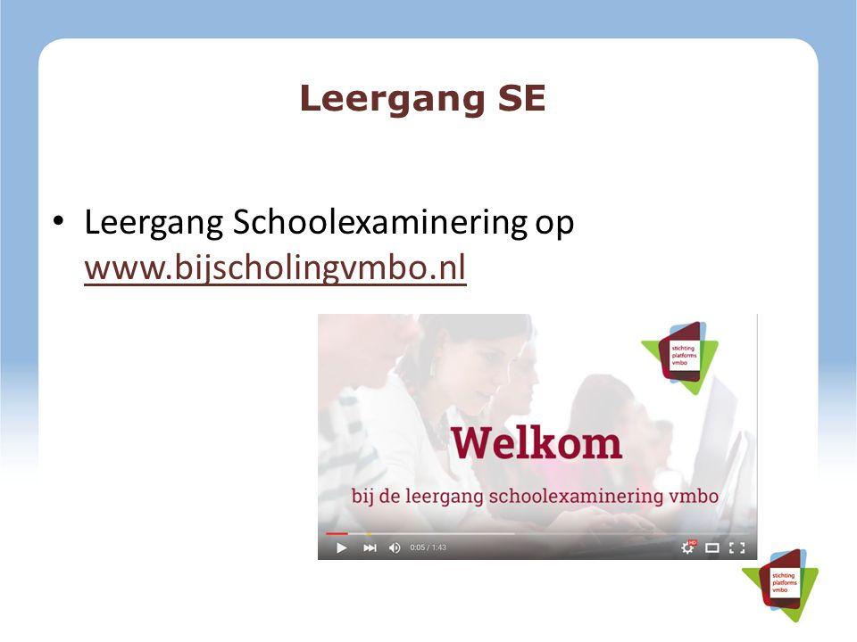 Leergang SE Leergang Schoolexaminering op www.bijscholingvmbo.nl www.bijscholingvmbo.nl