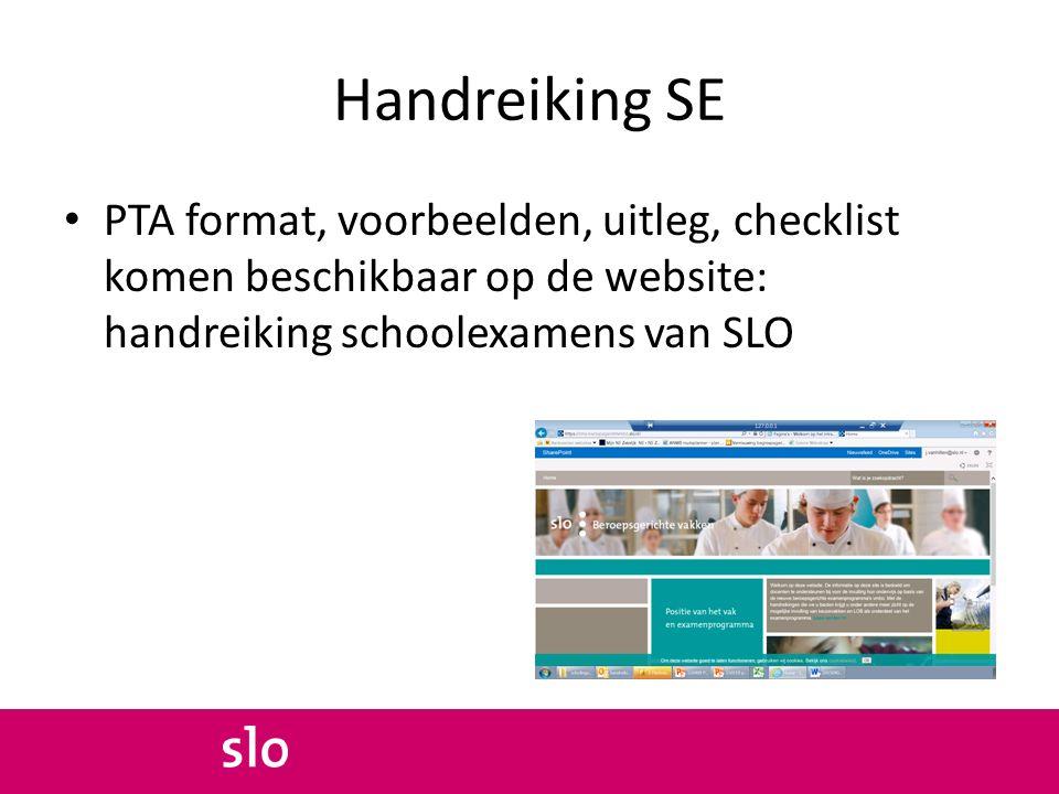 Handreiking SE PTA format, voorbeelden, uitleg, checklist komen beschikbaar op de website: handreiking schoolexamens van SLO
