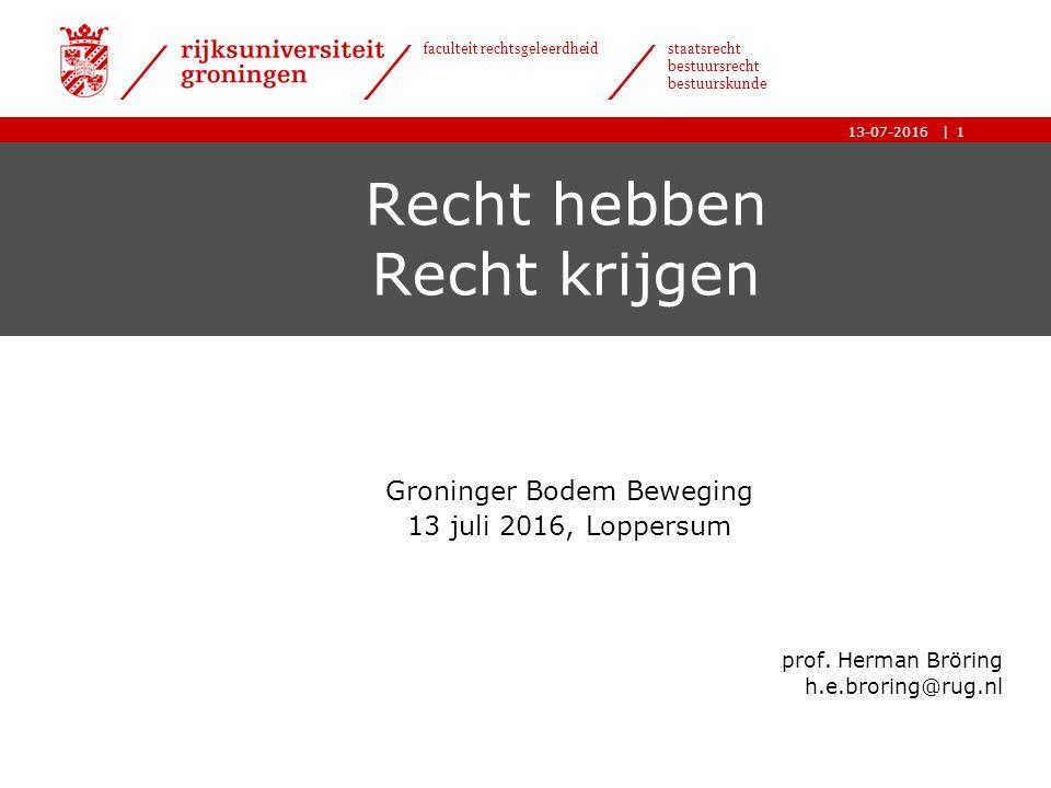 | faculteit rechtsgeleerdheid staatsrecht bestuursrecht bestuurskunde 13-07-2016 Recht hebben Recht krijgen Groninger Bodem Beweging 13 juli 2016, Loppersum prof.
