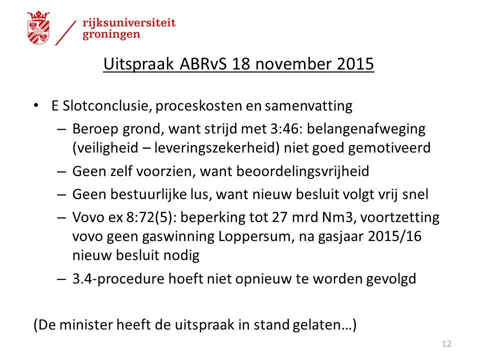 Uitspraak ABRvS 18 november 2015 E Slotconclusie, proceskosten en samenvatting – Beroep grond, want strijd met 3:46: belangenafweging (veiligheid – le