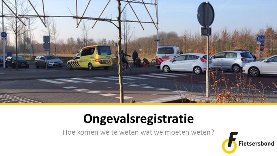 Ongevalsregistratie Hoe komen we te weten wat we moeten weten