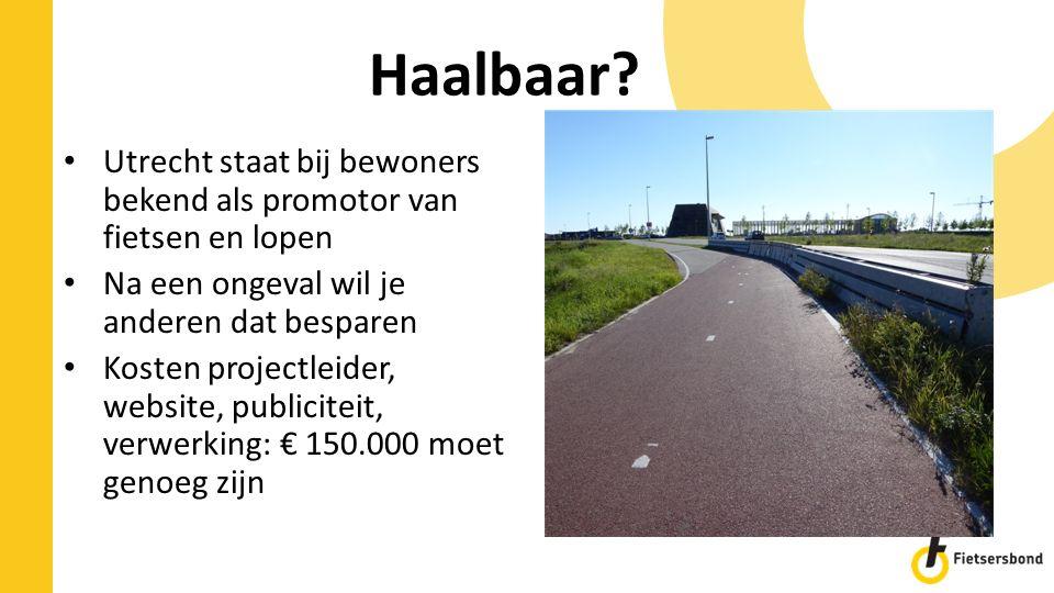 Haalbaar? Utrecht staat bij bewoners bekend als promotor van fietsen en lopen Na een ongeval wil je anderen dat besparen Kosten projectleider, website