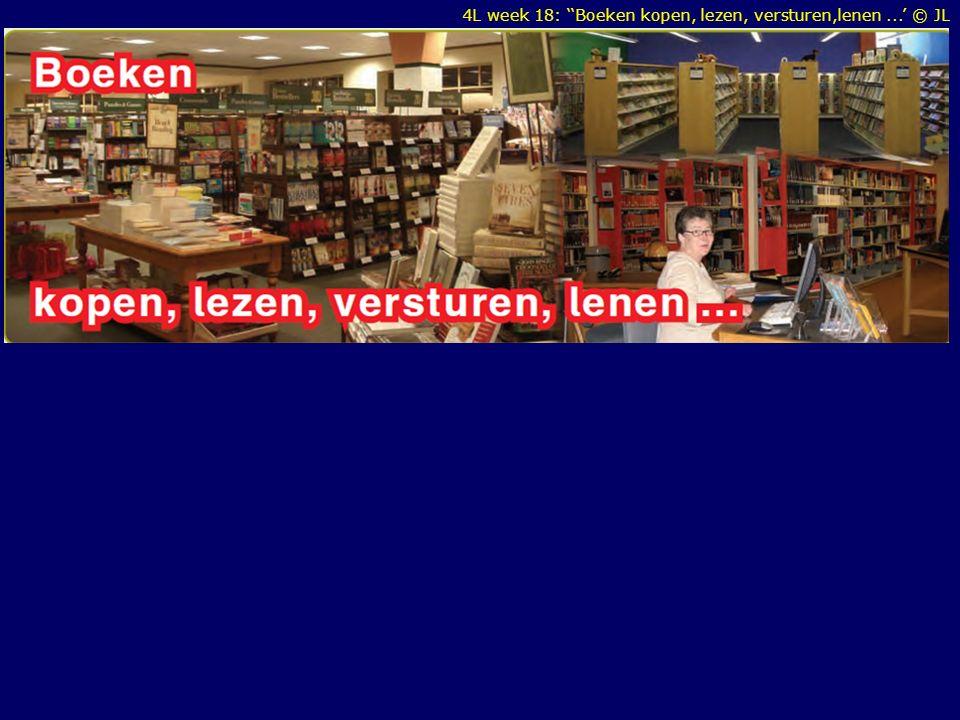 4L week 18: ''Boeken kopen, lezen, versturen,lenen...' © JL