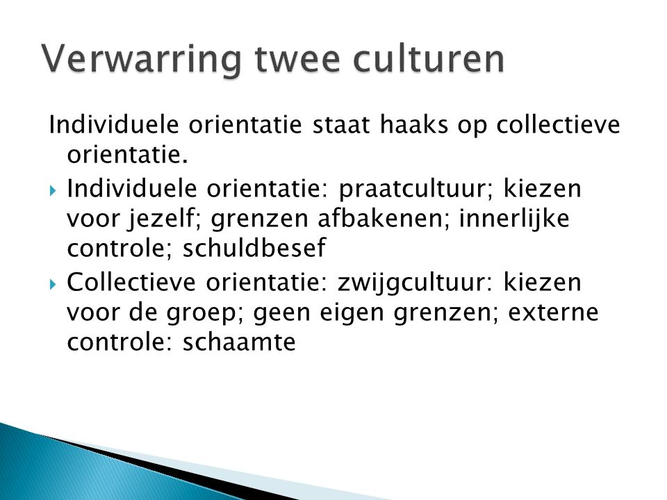 Individuele orientatie staat haaks op collectieve orientatie.
