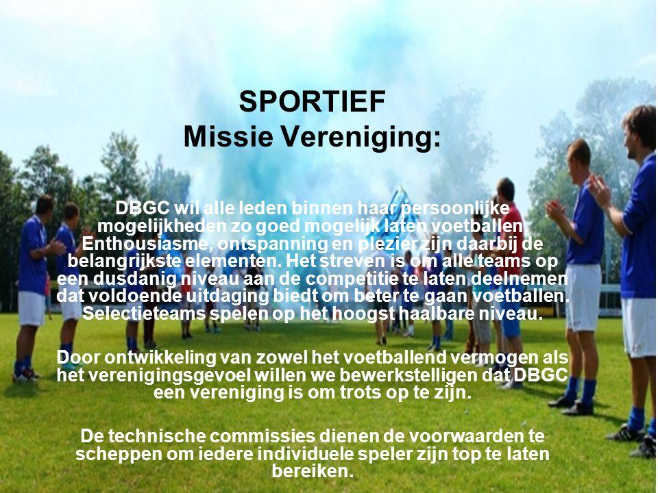 SPORTIEF Missie Vereniging: DBGC wil alle leden binnen haar persoonlijke mogelijkheden zo goed mogelijk laten voetballen.