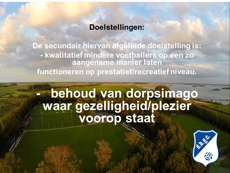 Doelstellingen: De secundair hiervan afgeleide doelstelling is: - kwalitatief mindere voetballers op een zo aangename manier laten functioneren op prestatief/recreatief niveau.