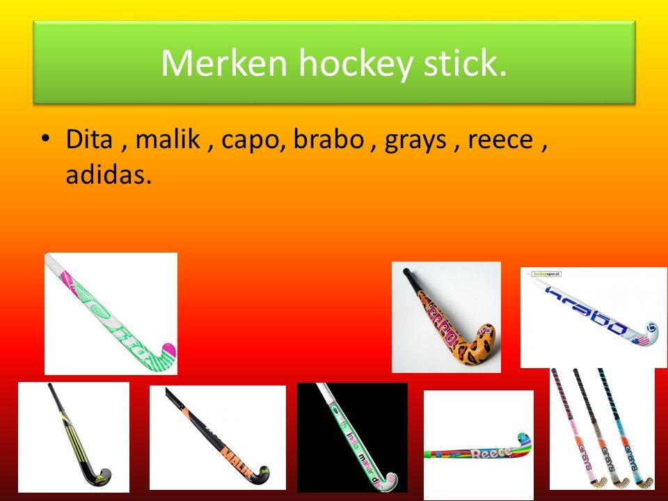 Merken hockey stick. Dita, malik, capo, brabo, grays, reece, adidas.
