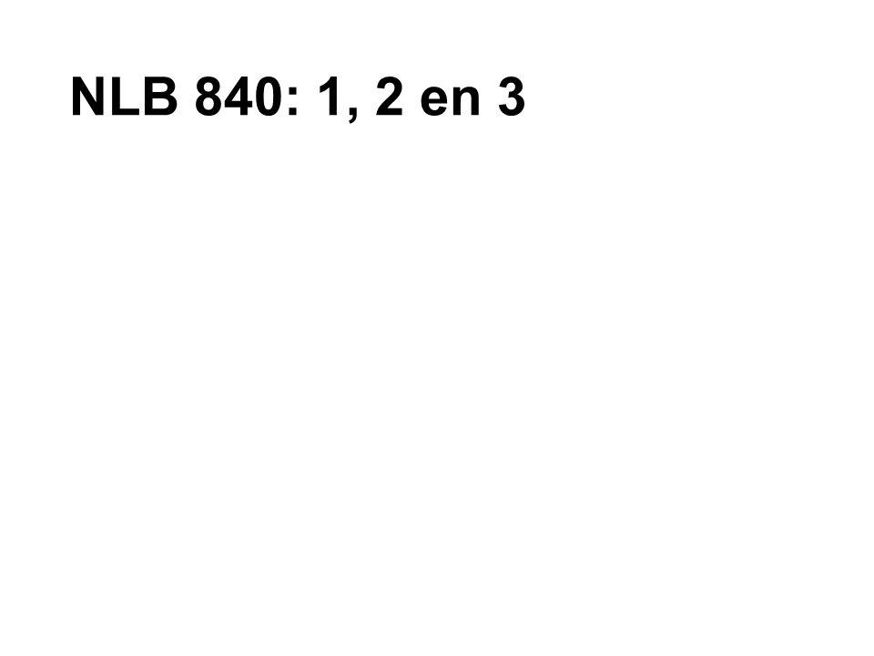 NLB 840: 1, 2 en 3