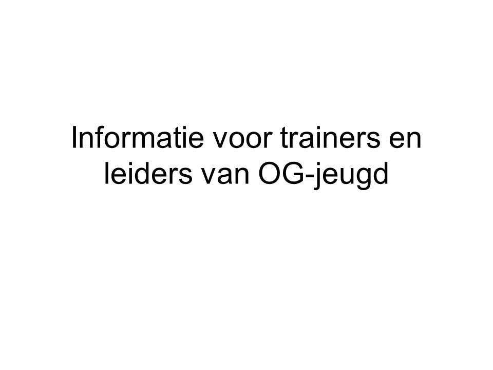 Informatie voor trainers en leiders van OG-jeugd