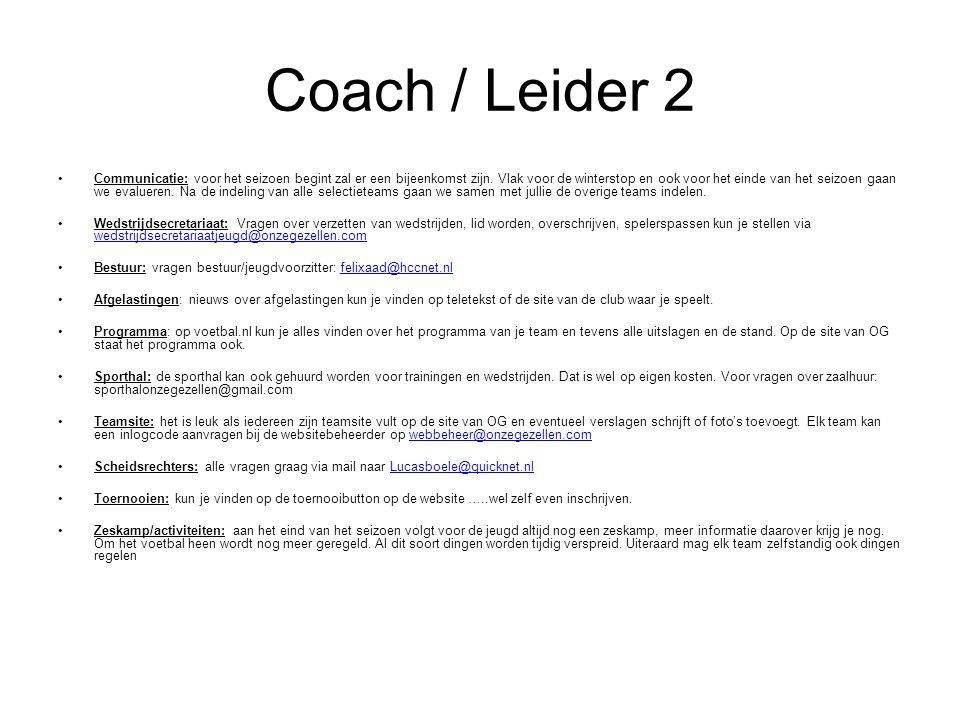 Coach / Leider 2 Communicatie: voor het seizoen begint zal er een bijeenkomst zijn.