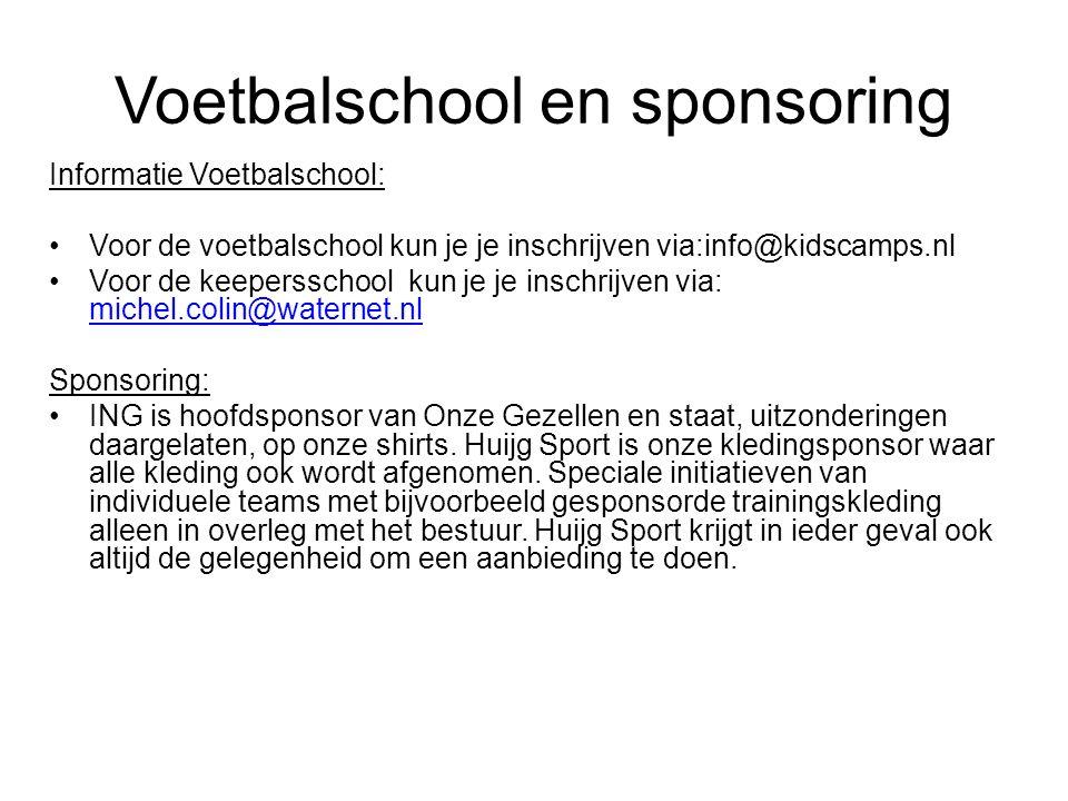 Informatie Voetbalschool: Voor de voetbalschool kun je je inschrijven via:info@kidscamps.nl Voor de keepersschool kun je je inschrijven via: michel.colin@waternet.nl michel.colin@waternet.nl Sponsoring: ING is hoofdsponsor van Onze Gezellen en staat, uitzonderingen daargelaten, op onze shirts.