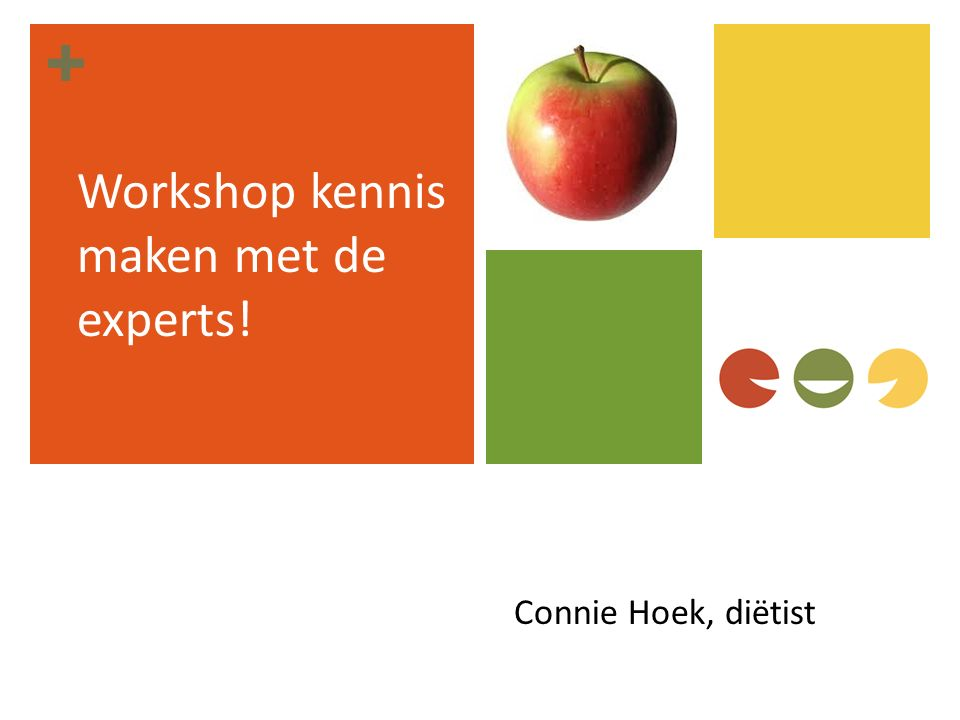 + Workshop kennis maken met de experts! Connie Hoek, diëtist