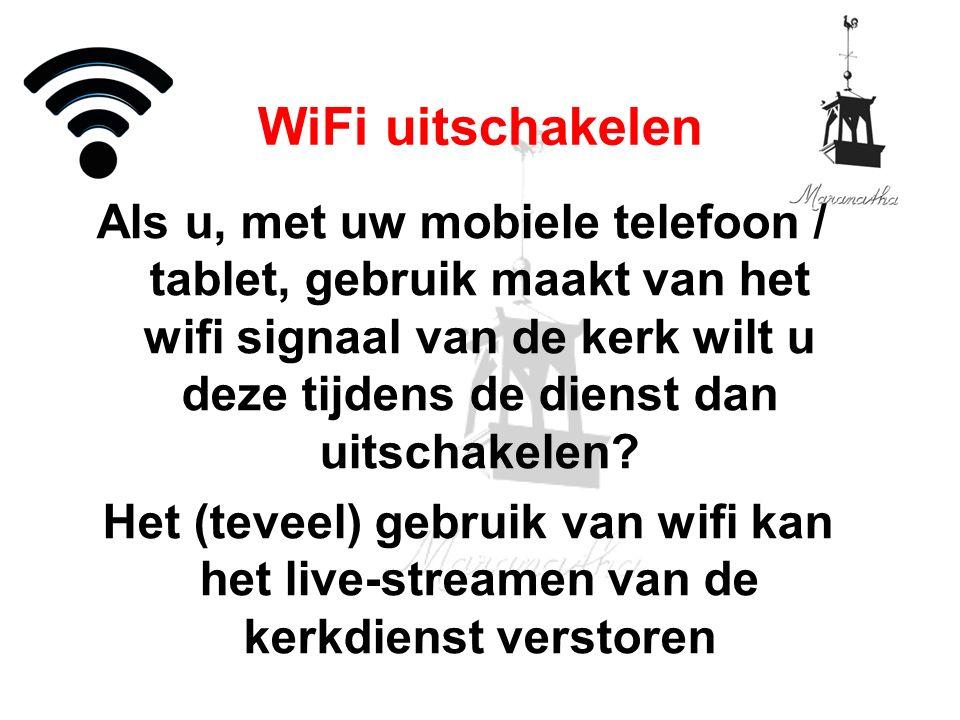 Als u, met uw mobiele telefoon / tablet, gebruik maakt van het wifi signaal van de kerk wilt u deze tijdens de dienst dan uitschakelen? Het (teveel) g