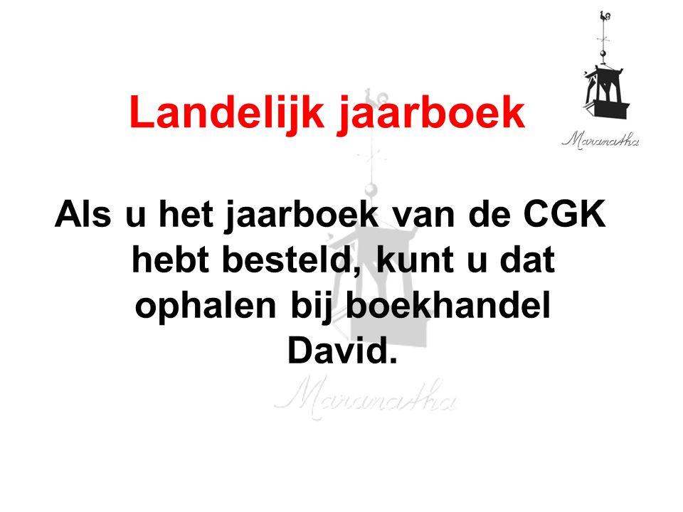 Als u het jaarboek van de CGK hebt besteld, kunt u dat ophalen bij boekhandel David.