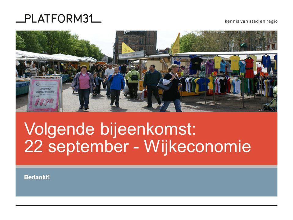 Volgende bijeenkomst: 22 september - Wijkeconomie Bedankt!
