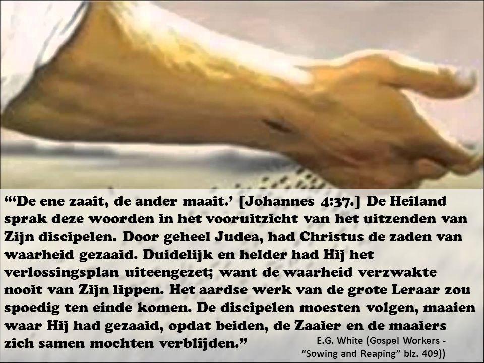 'De ene zaait, de ander maait.' [Johannes 4:37.] De Heiland sprak deze woorden in het vooruitzicht van het uitzenden van Zijn discipelen.