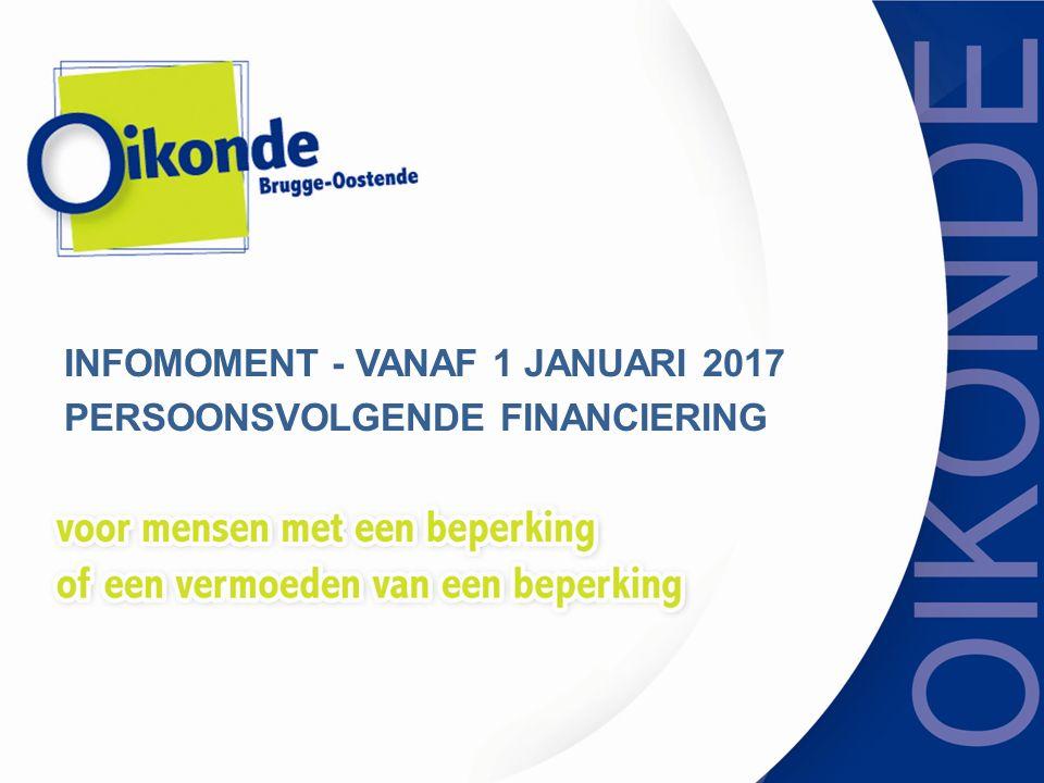 INFOMOMENT - VANAF 1 JANUARI 2017 PERSOONSVOLGENDE FINANCIERING
