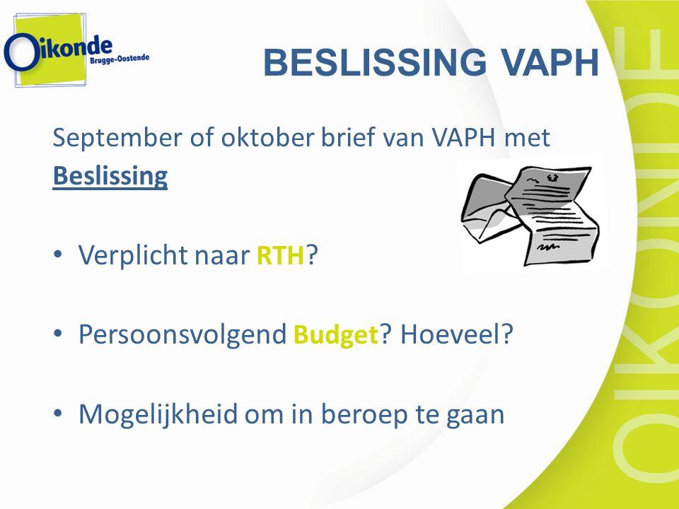 BESLISSING VAPH September of oktober brief van VAPH met Beslissing Verplicht naar RTH .