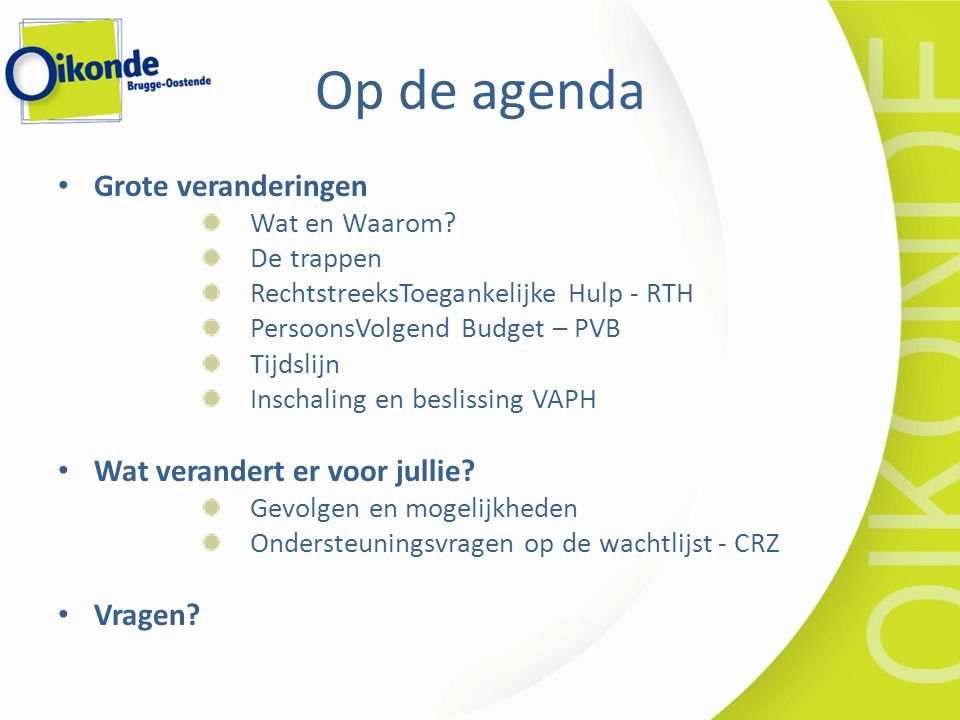 Op de agenda Grote veranderingen Wat en Waarom.