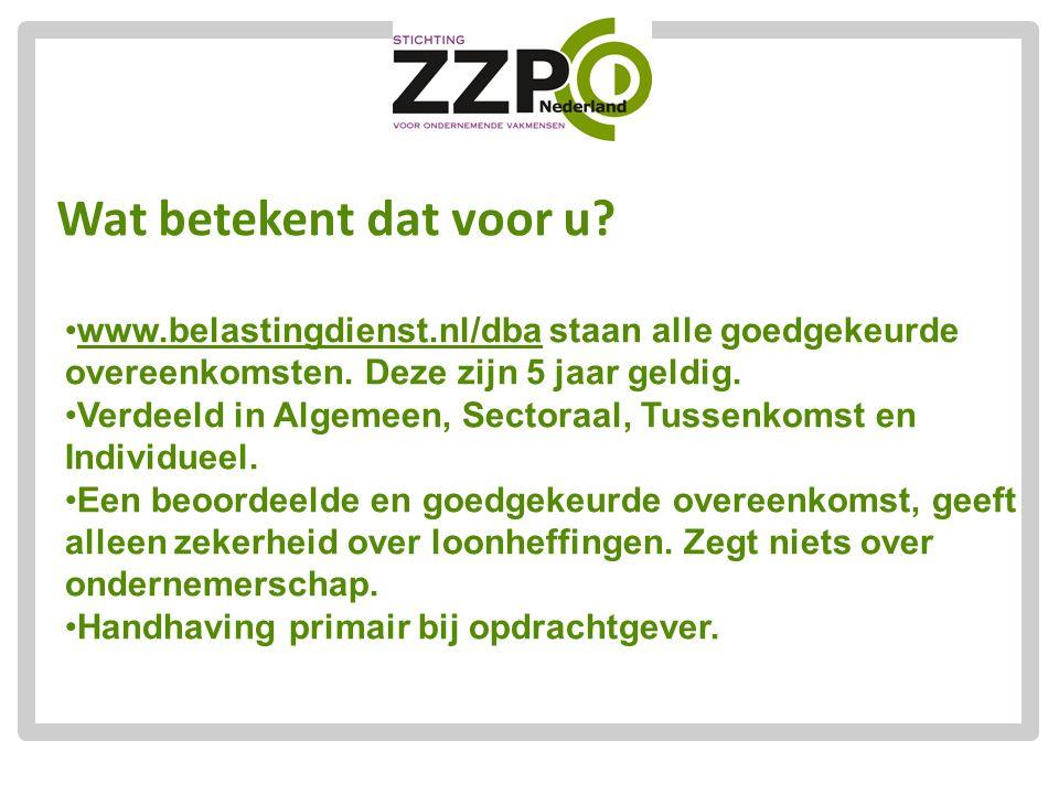 www.belastingdienst.nl/dba staan alle goedgekeurde overeenkomsten. Deze zijn 5 jaar geldig. Verdeeld in Algemeen, Sectoraal, Tussenkomst en Individuee