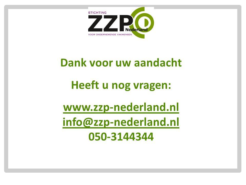 Dank voor uw aandacht Heeft u nog vragen: www.zzp-nederland.nl info@zzp-nederland.nl 050-3144344