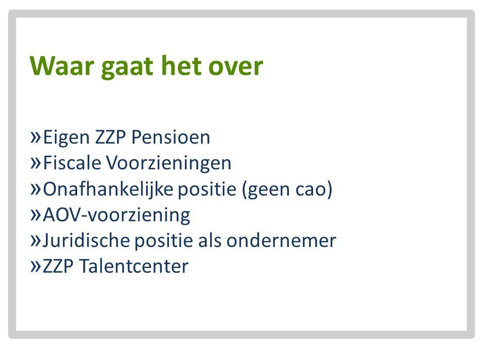 Waar gaat het over  Eigen ZZP Pensioen  Fiscale Voorzieningen  Onafhankelijke positie (geen cao)  AOV-voorziening  Juridische positie als onderne