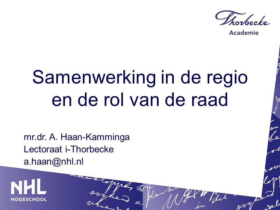 Samenwerking in de regio en de rol van de raad mr.dr.