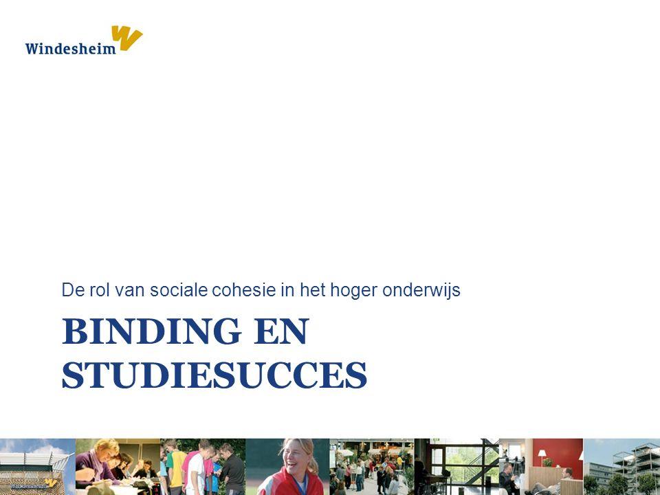 BINDING EN STUDIESUCCES De rol van sociale cohesie in het hoger onderwijs