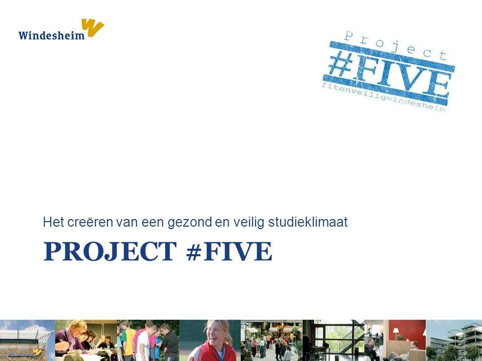 PROJECT #FIVE Het creëren van een gezond en veilig studieklimaat