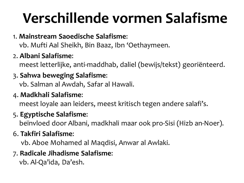 Verschillende vormen Salafisme 1. Mainstream Saoedische Salafisme: vb.
