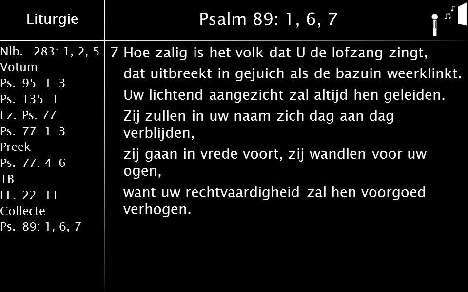 Liturgie Nlb.283: 1, 2, 5 Votum Ps.95: 1-3 Ps.135: 1 Lz.Ps.