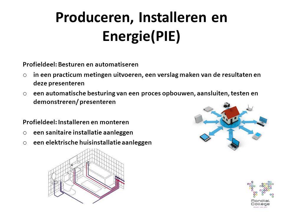 Produceren, Installeren en Energie(PIE) Profieldeel: Besturen en automatiseren o in een practicum metingen uitvoeren, een verslag maken van de resultaten en deze presenteren o een automatische besturing van een proces opbouwen, aansluiten, testen en demonstreren/ presenteren Profieldeel: Installeren en monteren o een sanitaire installatie aanleggen o een elektrische huisinstallatie aanleggen