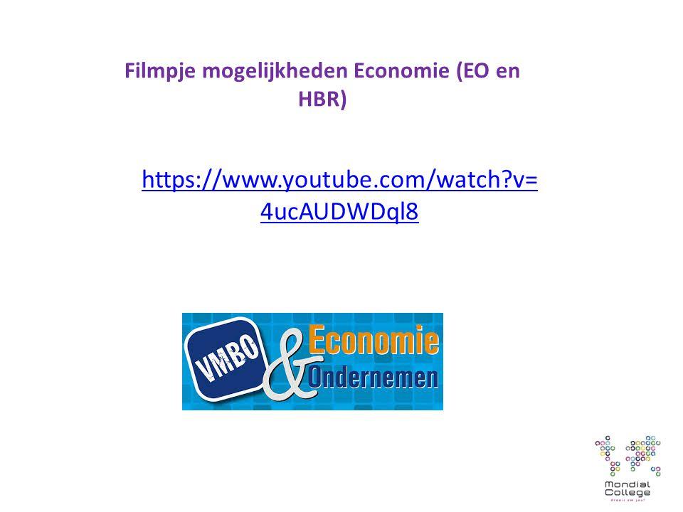 Filmpje mogelijkheden Economie (EO en HBR) https://www.youtube.com/watch v= 4ucAUDWDql8