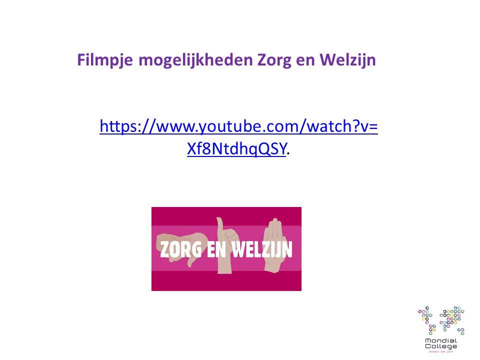 Filmpje mogelijkheden Zorg en Welzijn https://www.youtube.com/watch v= Xf8NtdhqQSYhttps://www.youtube.com/watch v= Xf8NtdhqQSY.