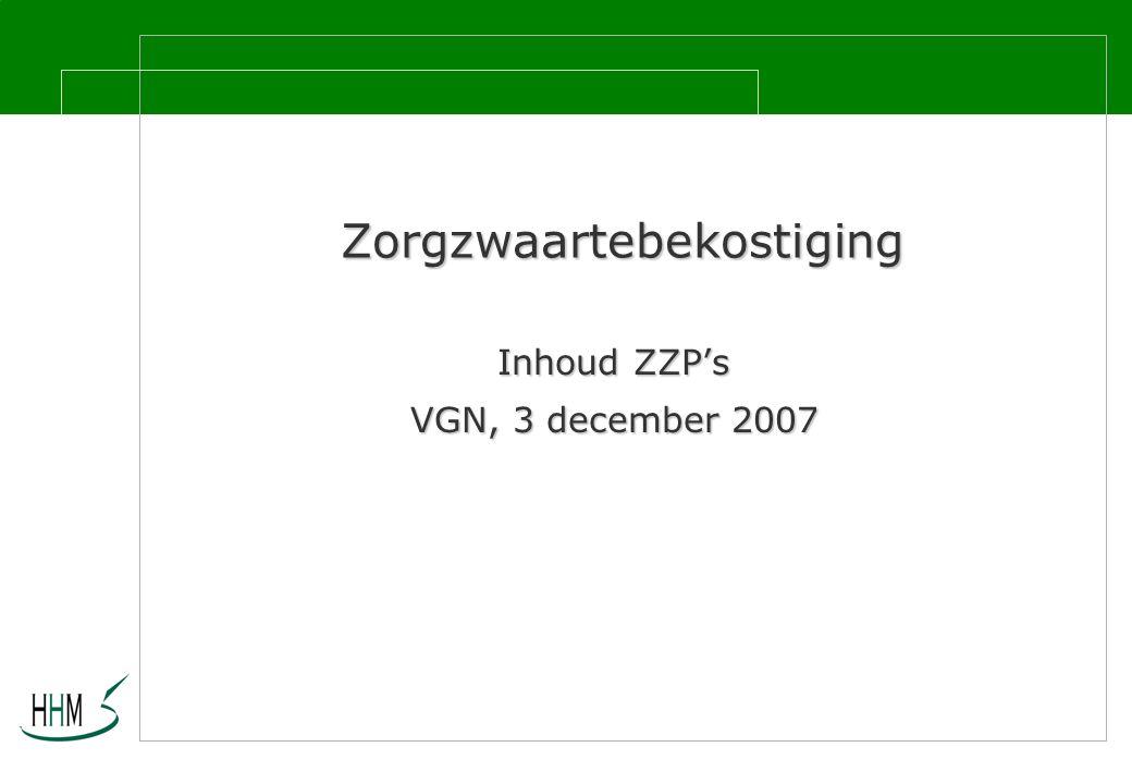 Zorgzwaartebekostiging Inhoud ZZP's VGN, 3 december 2007