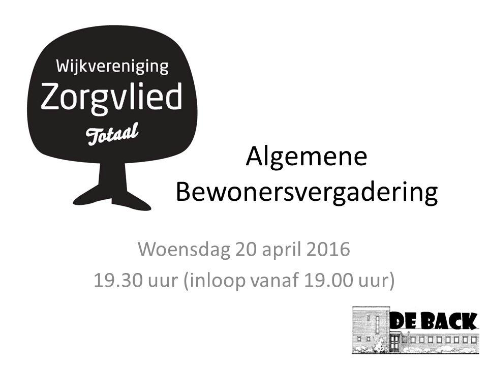 Algemene Bewonersvergadering Woensdag 20 april 2016 19.30 uur (inloop vanaf 19.00 uur)