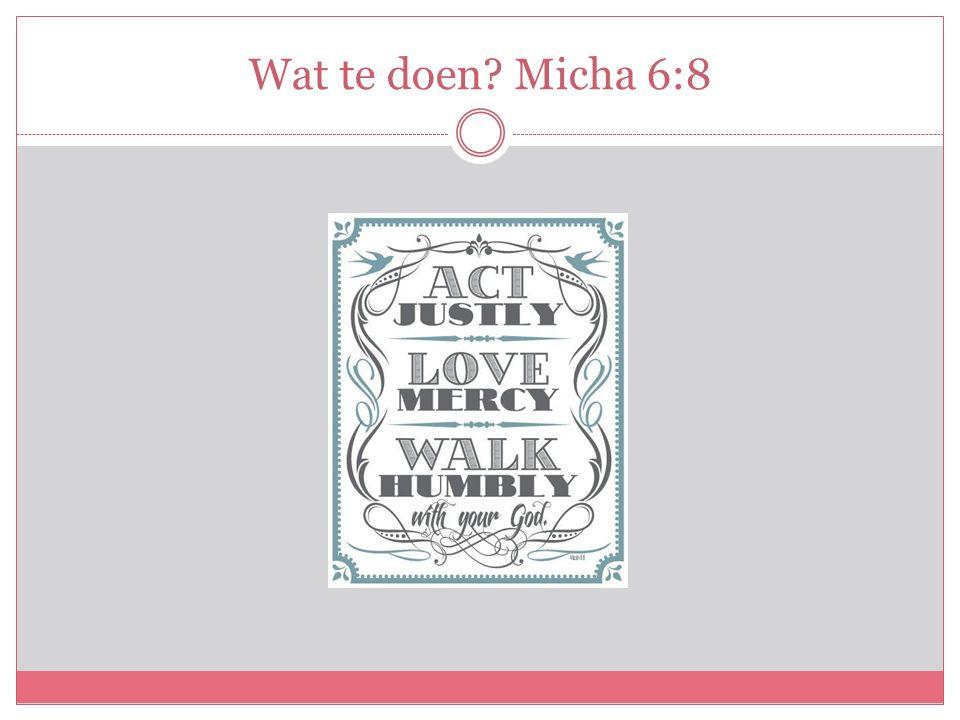 Wat te doen Micha 6:8