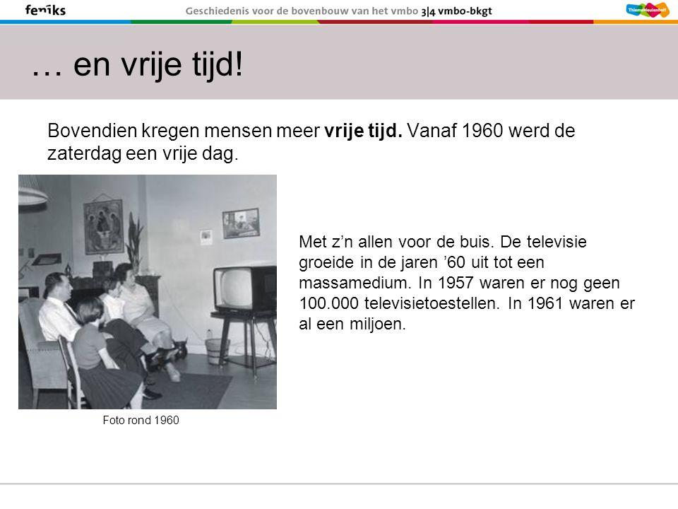 Bovendien kregen mensen meer vrije tijd. Vanaf 1960 werd de zaterdag een vrije dag.