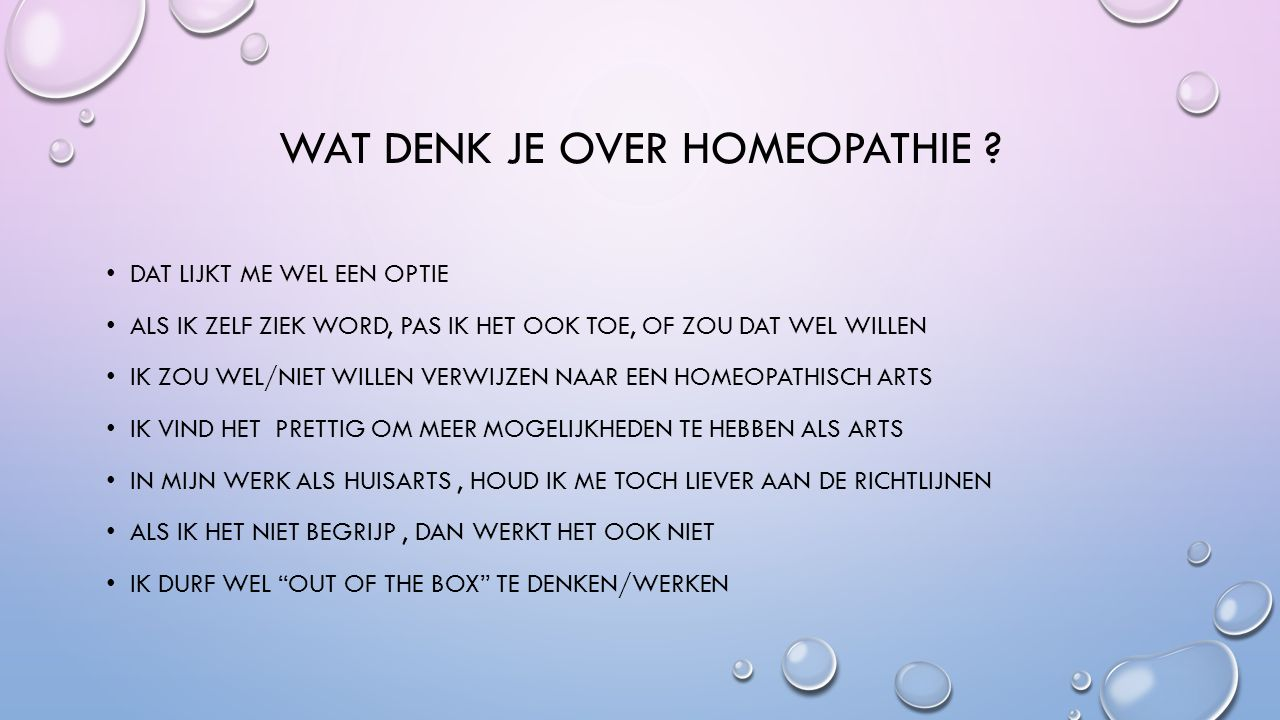 WAT DENK JE OVER HOMEOPATHIE .