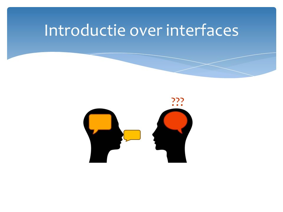 Introductie over interfaces ???