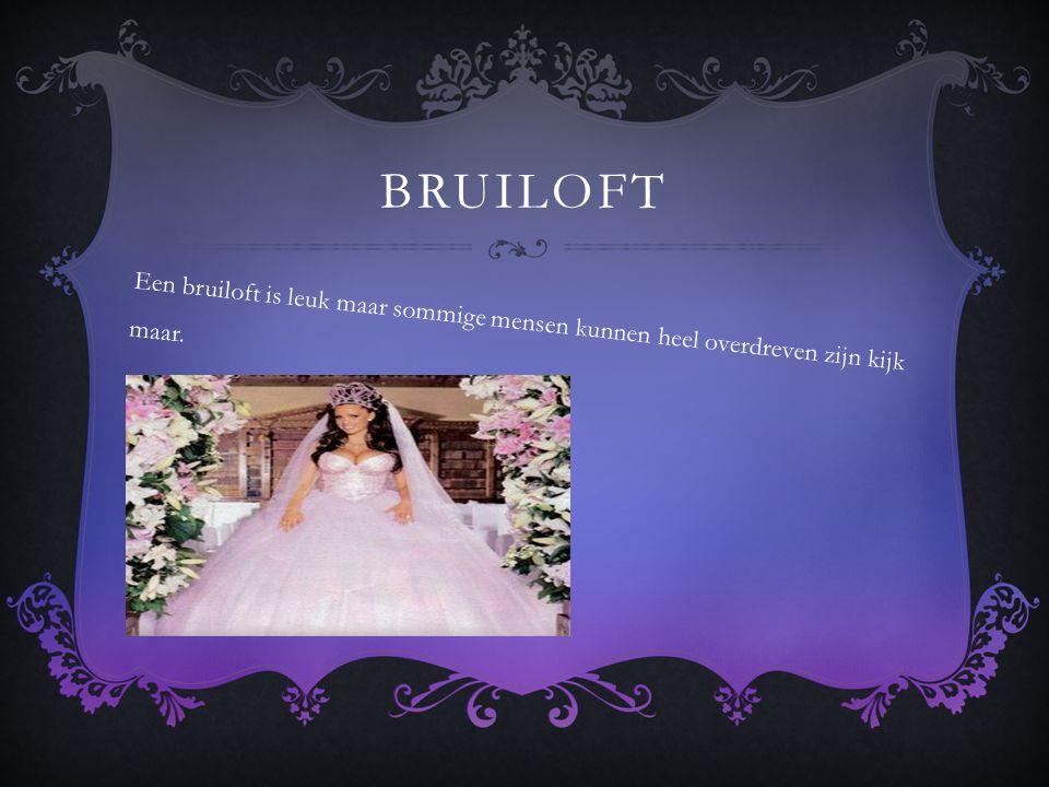 BRUILOFT Een bruiloft is leuk maar sommige mensen kunnen heel overdreven zijn kijk maar.