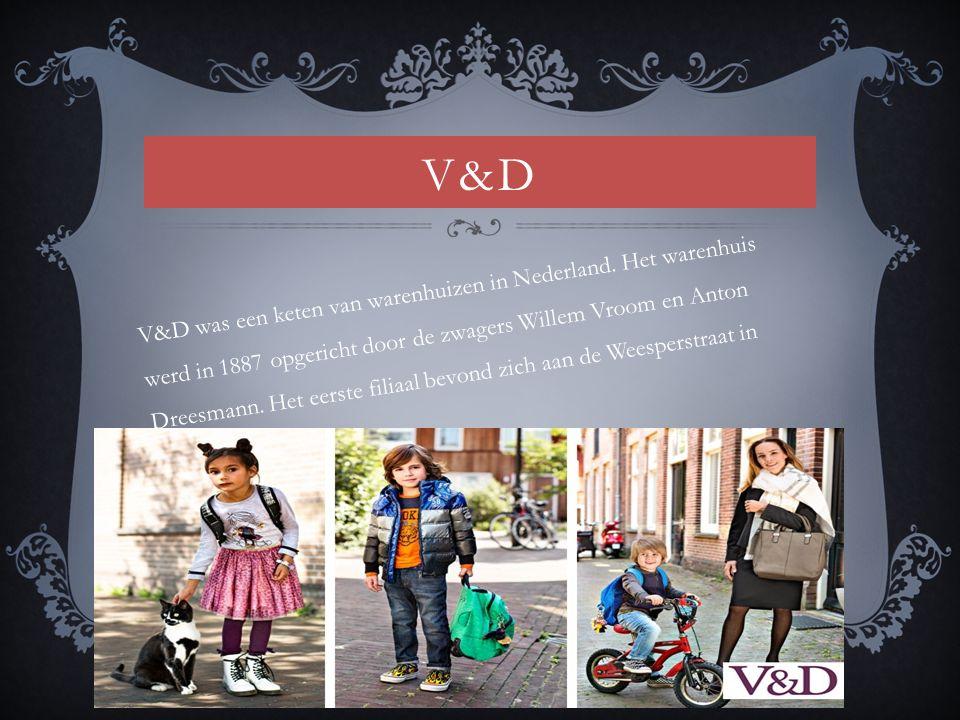 V&D V&D was een keten van warenhuizen in Nederland.